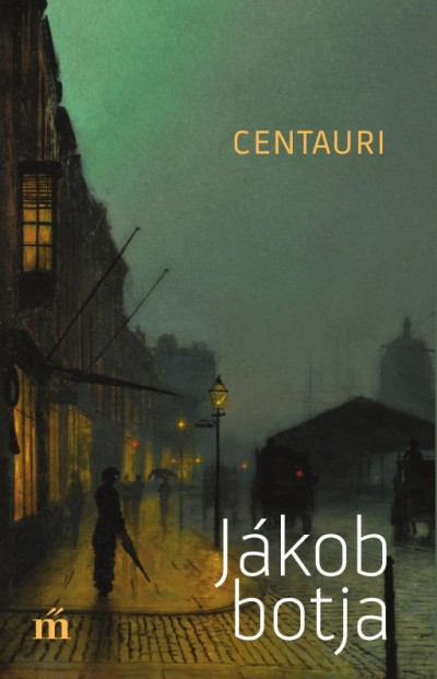 writer roman Centauri Jákob botja Magvető Kiadó Jack London